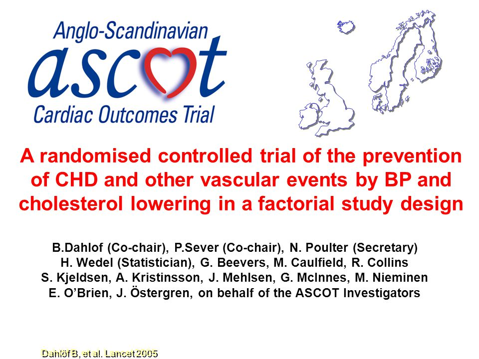A randomised controlled trial of the prevention of CHD and other vascular events by BP and cholesterol lowering in a factorial study design