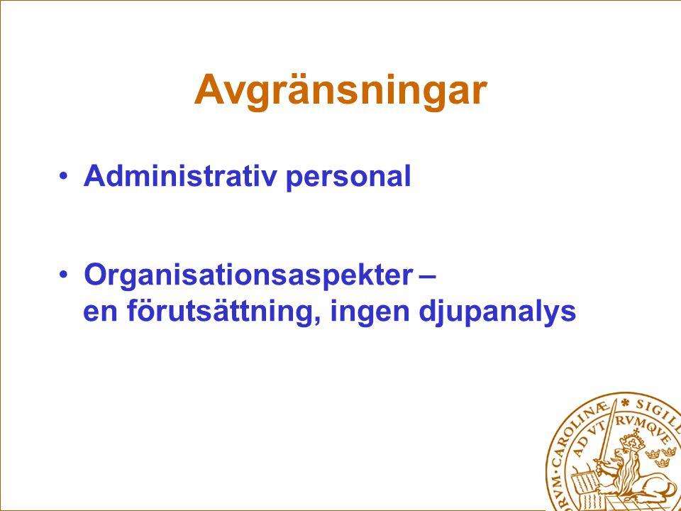 Avgränsningar Administrativ personal Organisationsaspekter –