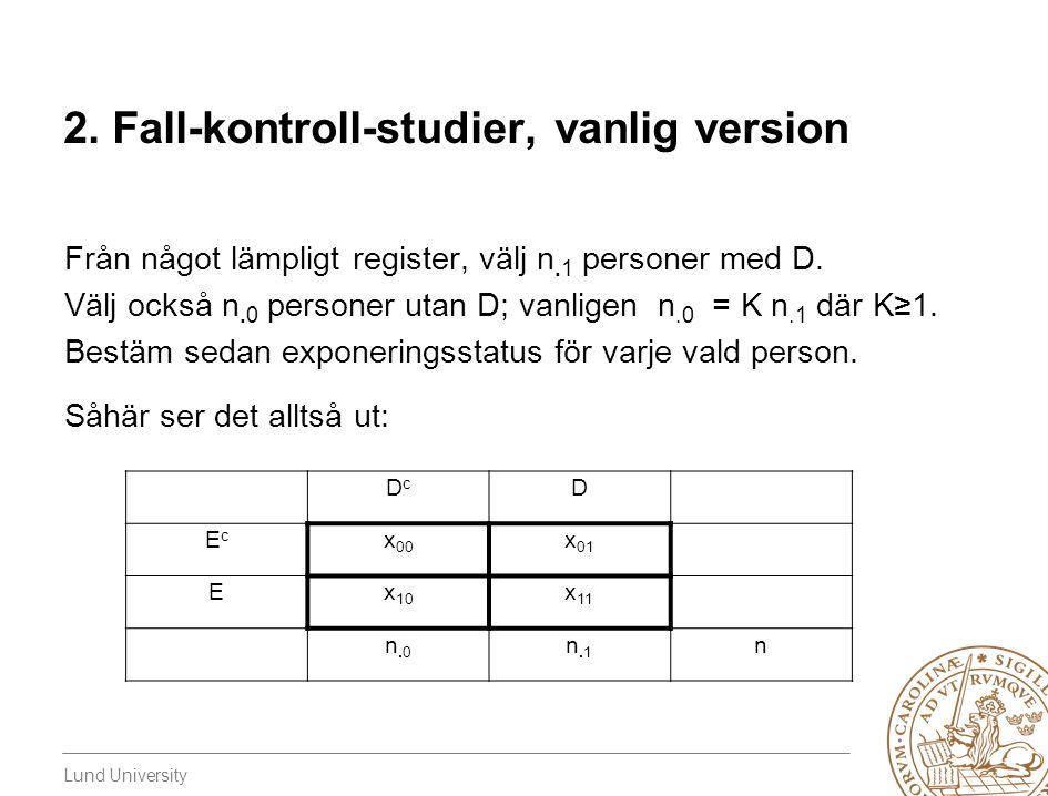 2. Fall-kontroll-studier, vanlig version