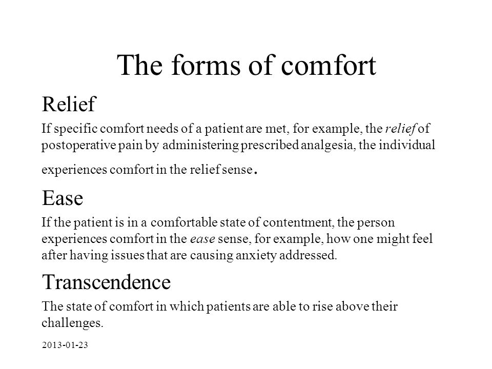 The forms of comfort Relief Ease Transcendence