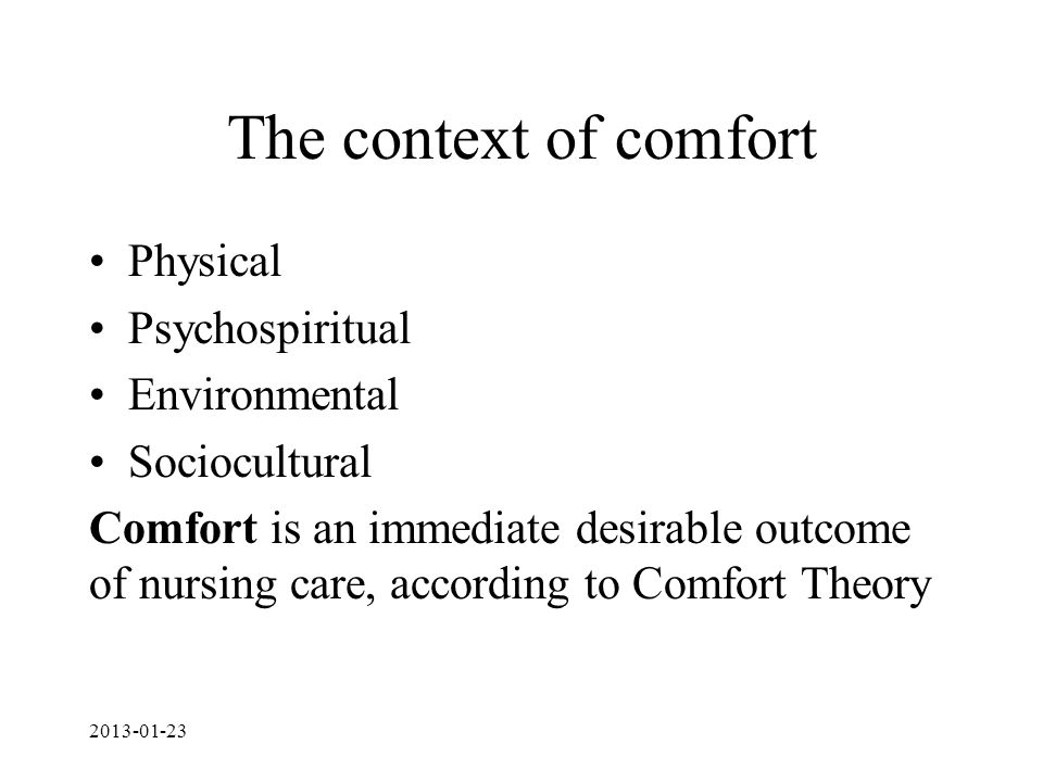 The context of comfort Physical Psychospiritual Environmental