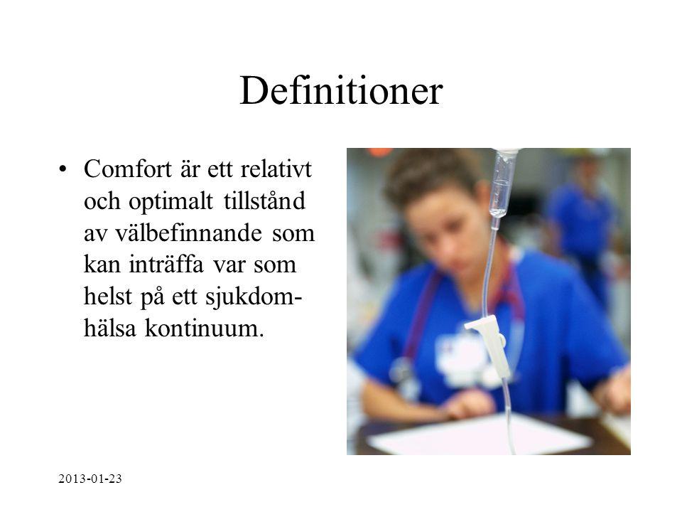 Definitioner Comfort är ett relativt och optimalt tillstånd av välbefinnande som kan inträffa var som helst på ett sjukdom-hälsa kontinuum.