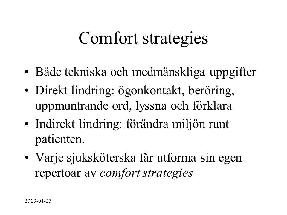 Comfort strategies Både tekniska och medmänskliga uppgifter