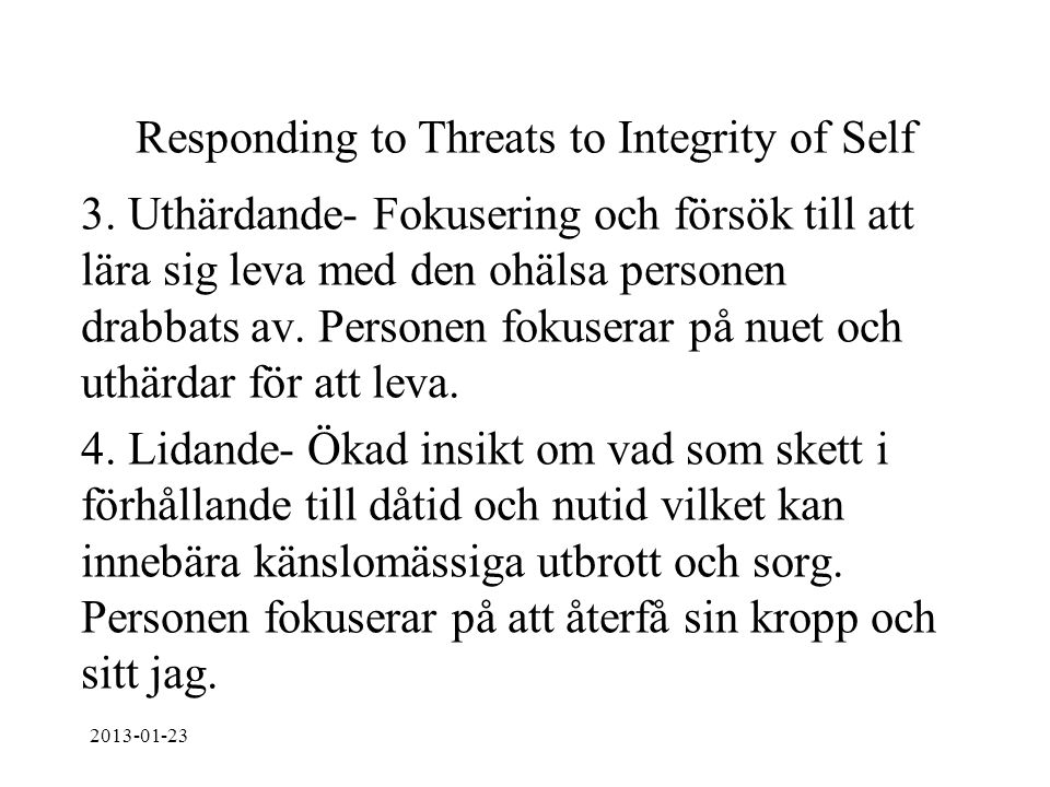 Responding to Threats to Integrity of Self