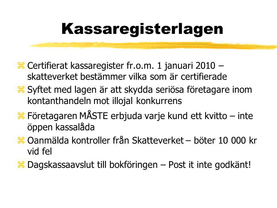 Kassaregisterlagen Certifierat kassaregister fr.o.m. 1 januari 2010 – skatteverket bestämmer vilka som är certifierade.