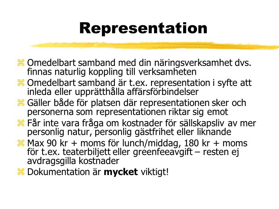 Representation Omedelbart samband med din näringsverksamhet dvs. finnas naturlig koppling till verksamheten.