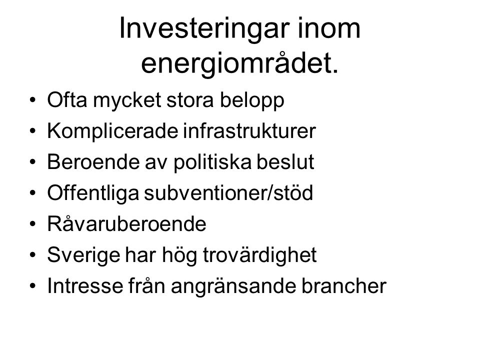 Investeringar inom energiområdet.