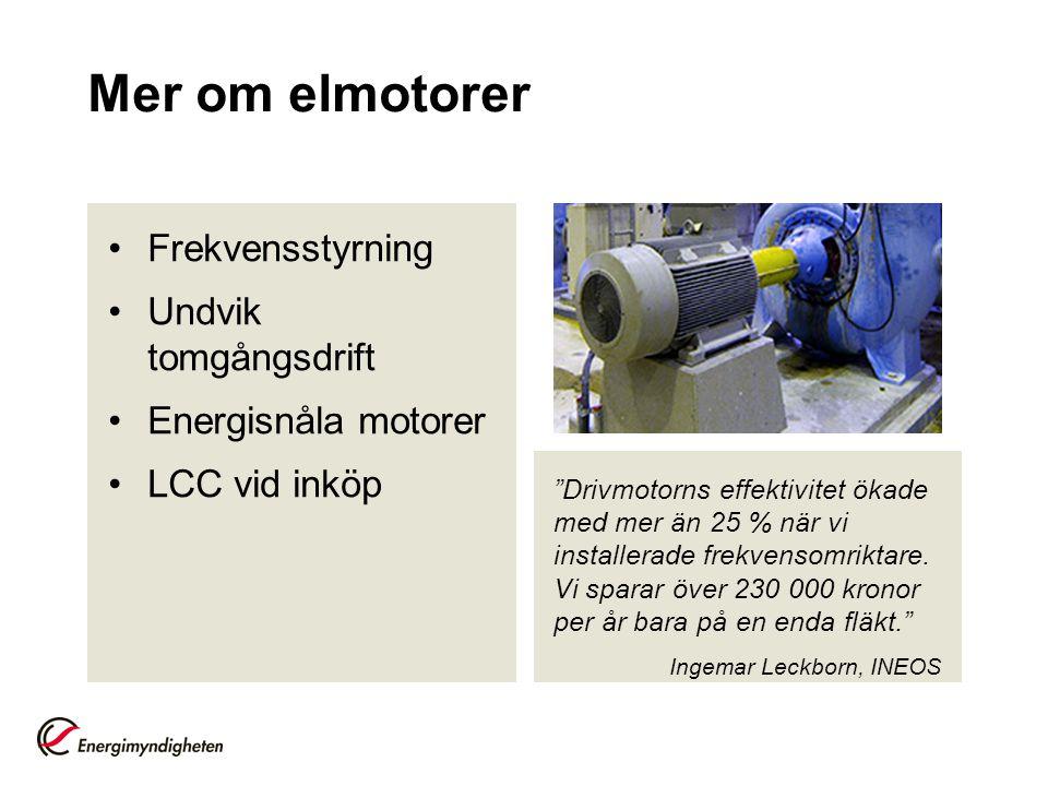 Mer om elmotorer Frekvensstyrning Undvik tomgångsdrift