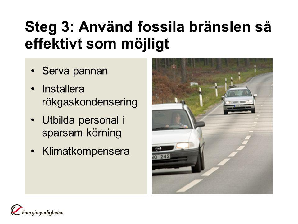 Steg 3: Använd fossila bränslen så effektivt som möjligt
