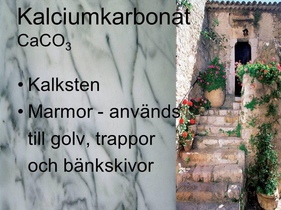 Kalciumkarbonat CaCO3 Kalksten Marmor - används till golv, trappor
