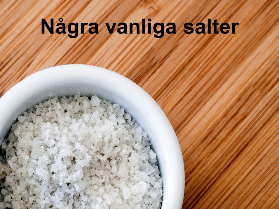 Några vanliga salter