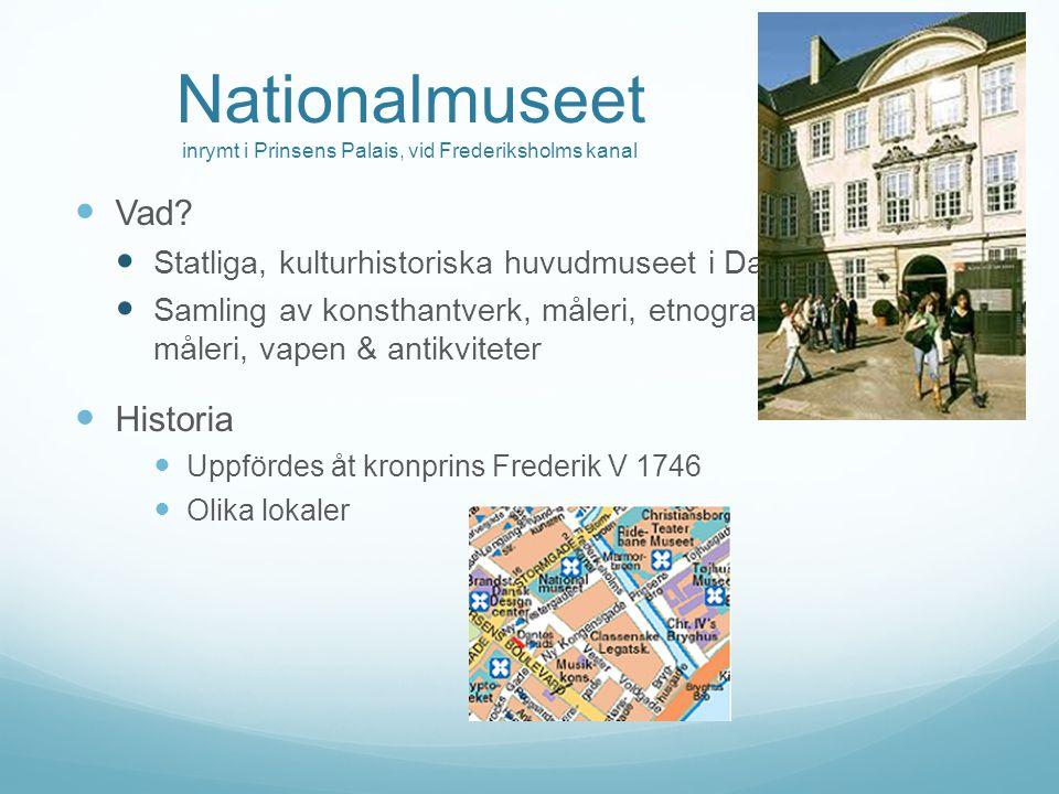 Nationalmuseet inrymt i Prinsens Palais, vid Frederiksholms kanal