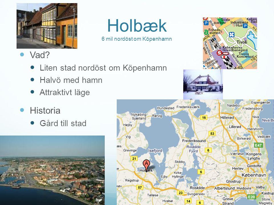 Holbæk 6 mil nordöst om Köpenhamn