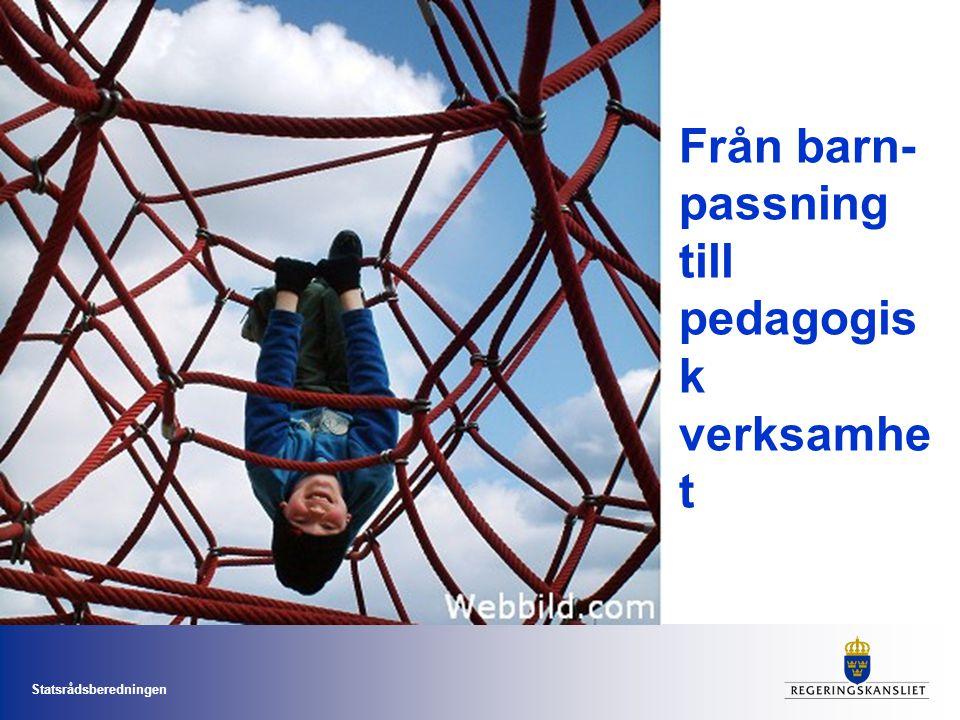 Från barn-passning till pedagogisk verksamhet