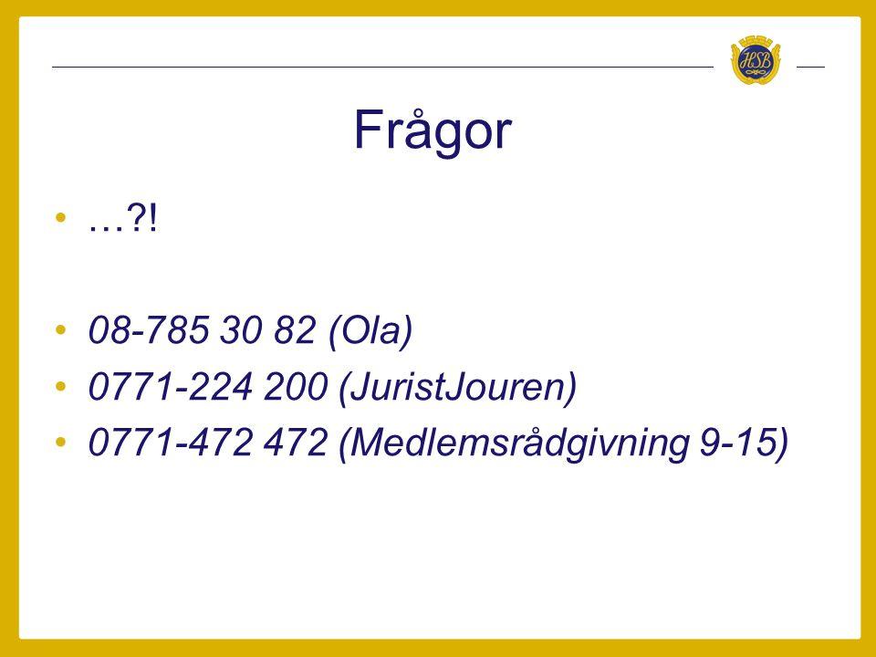 Frågor … ! 08-785 30 82 (Ola) 0771-224 200 (JuristJouren)
