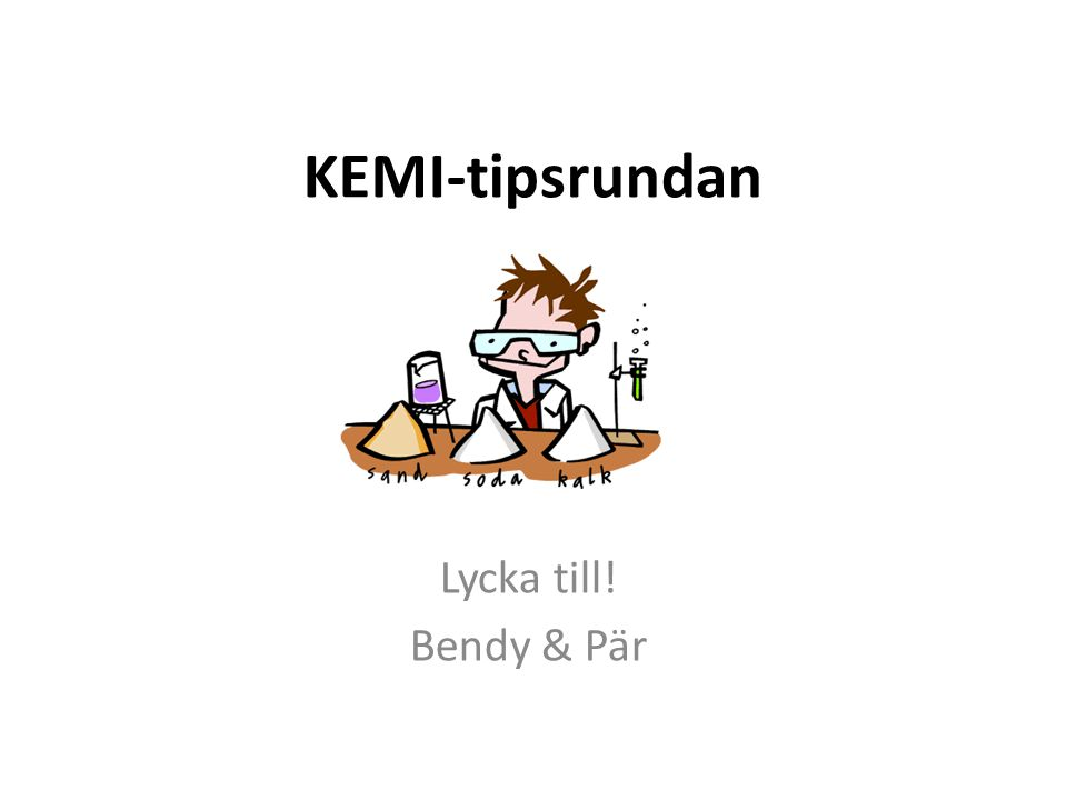 KEMI-tipsrundan Lycka till! Bendy & Pär