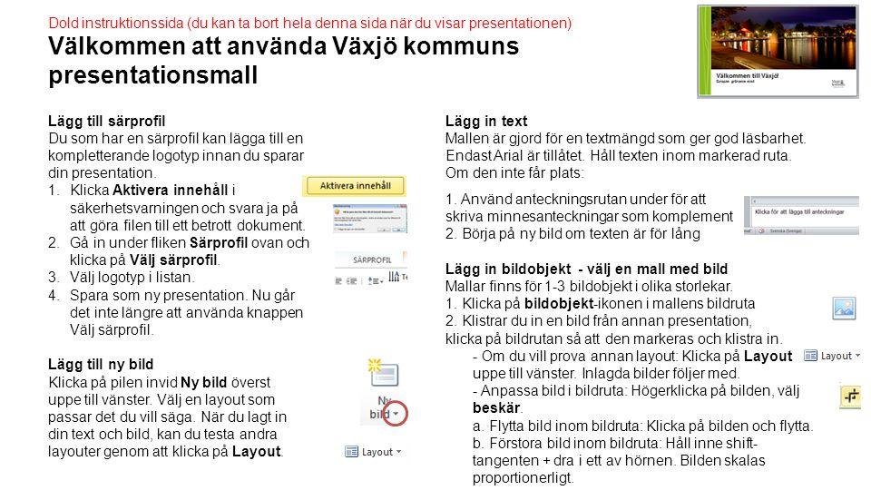 Välkommen att använda Växjö kommuns presentationsmall