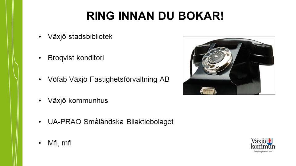 RING INNAN DU BOKAR! Växjö stadsbibliotek Broqvist konditori