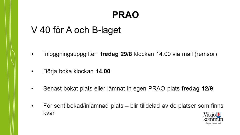 PRAO V 40 för A och B-laget. Inloggningsuppgifter fredag 29/8 klockan 14.00 via mail (remsor) Börja boka klockan 14.00.