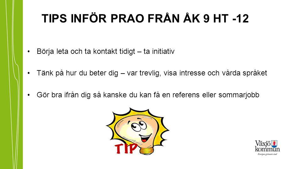 TIPS INFÖR PRAO FRÅN ÅK 9 HT -12