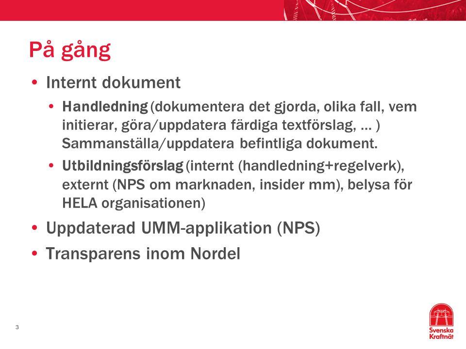 På gång Internt dokument Uppdaterad UMM-applikation (NPS)