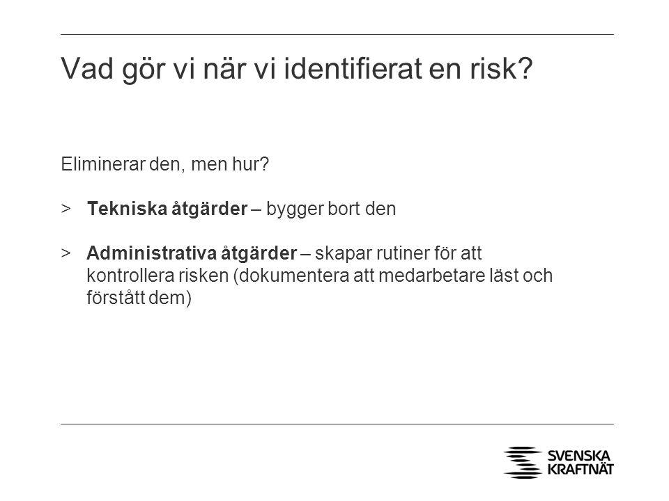 Vad gör vi när vi identifierat en risk