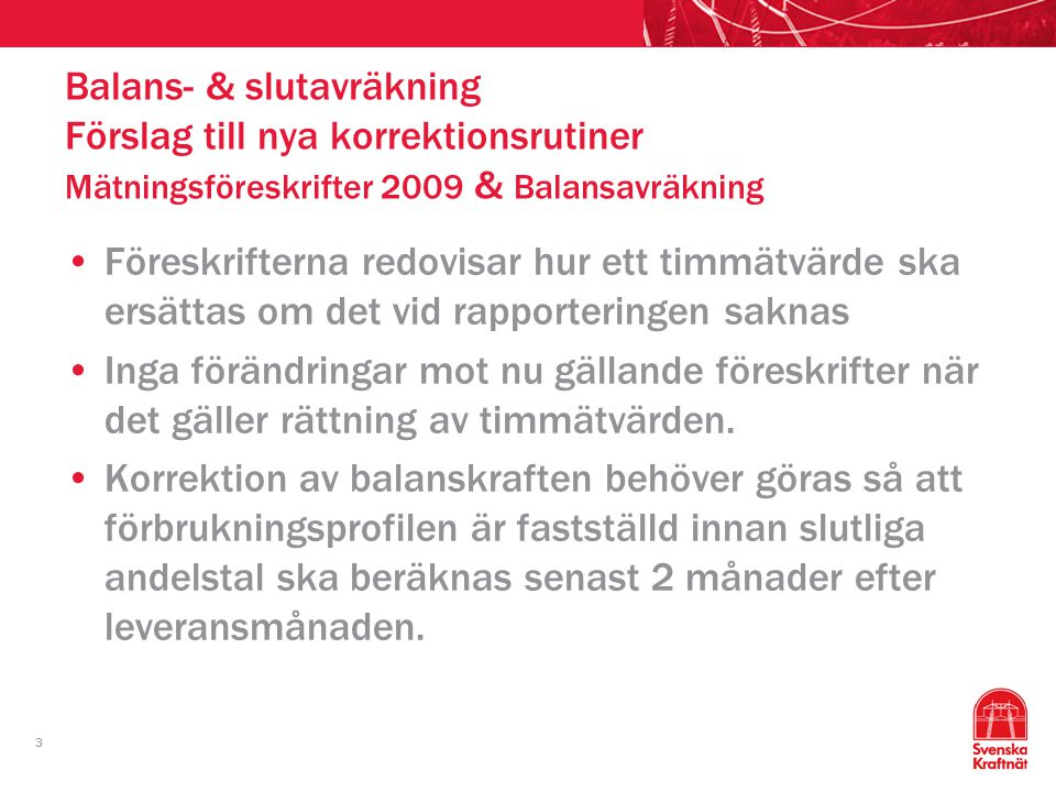 Balans- & slutavräkning Förslag till nya korrektionsrutiner Mätningsföreskrifter 2009 & Balansavräkning