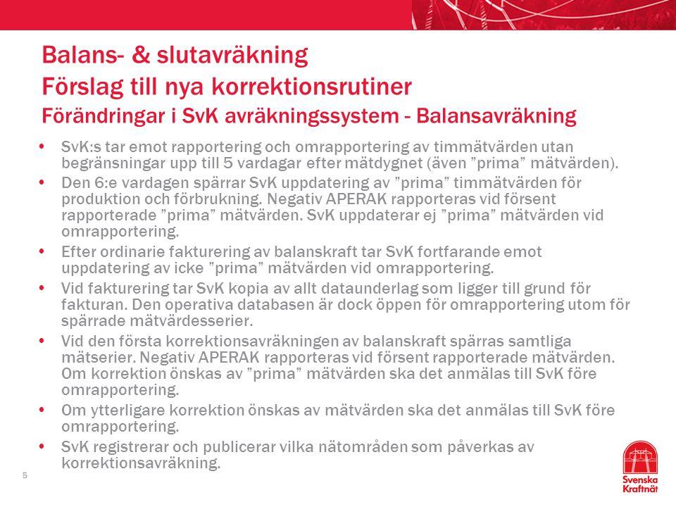 Balans- & slutavräkning Förslag till nya korrektionsrutiner Förändringar i SvK avräkningssystem - Balansavräkning