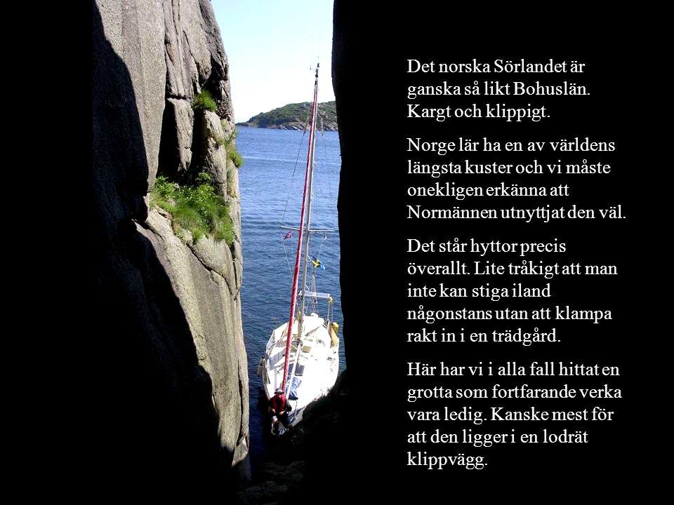 Det norska Sörlandet är ganska så likt Bohuslän. Kargt och klippigt.