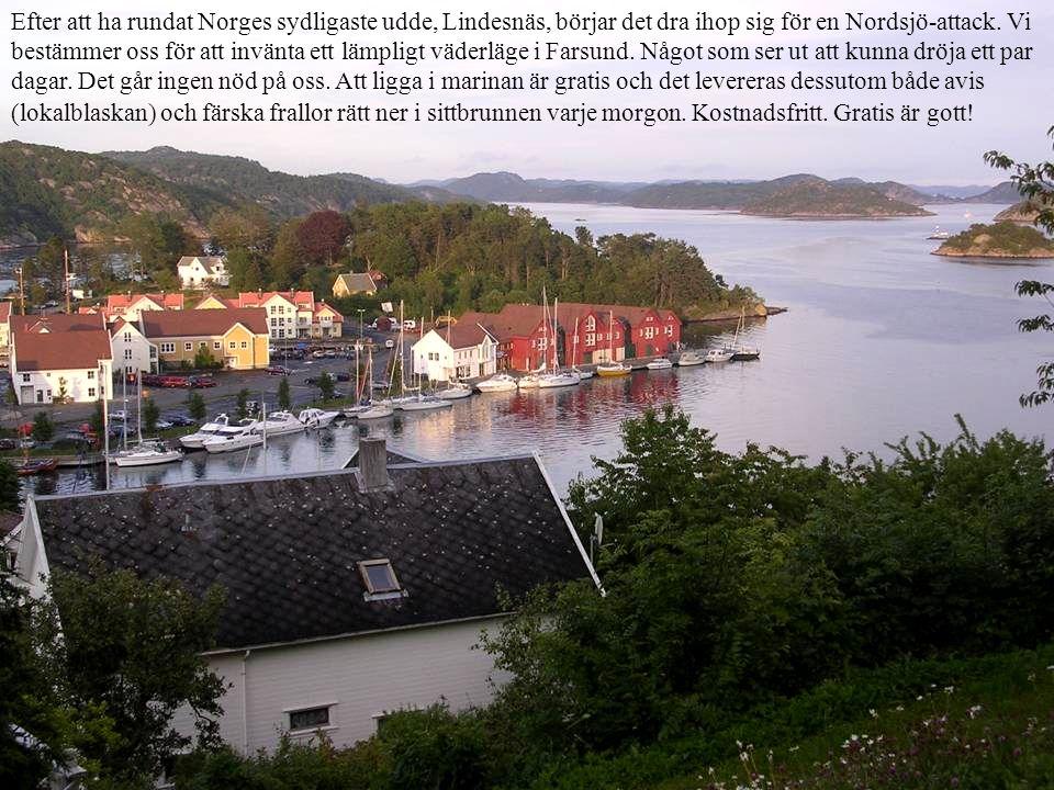 Efter att ha rundat Norges sydligaste udde, Lindesnäs, börjar det dra ihop sig för en Nordsjö-attack.