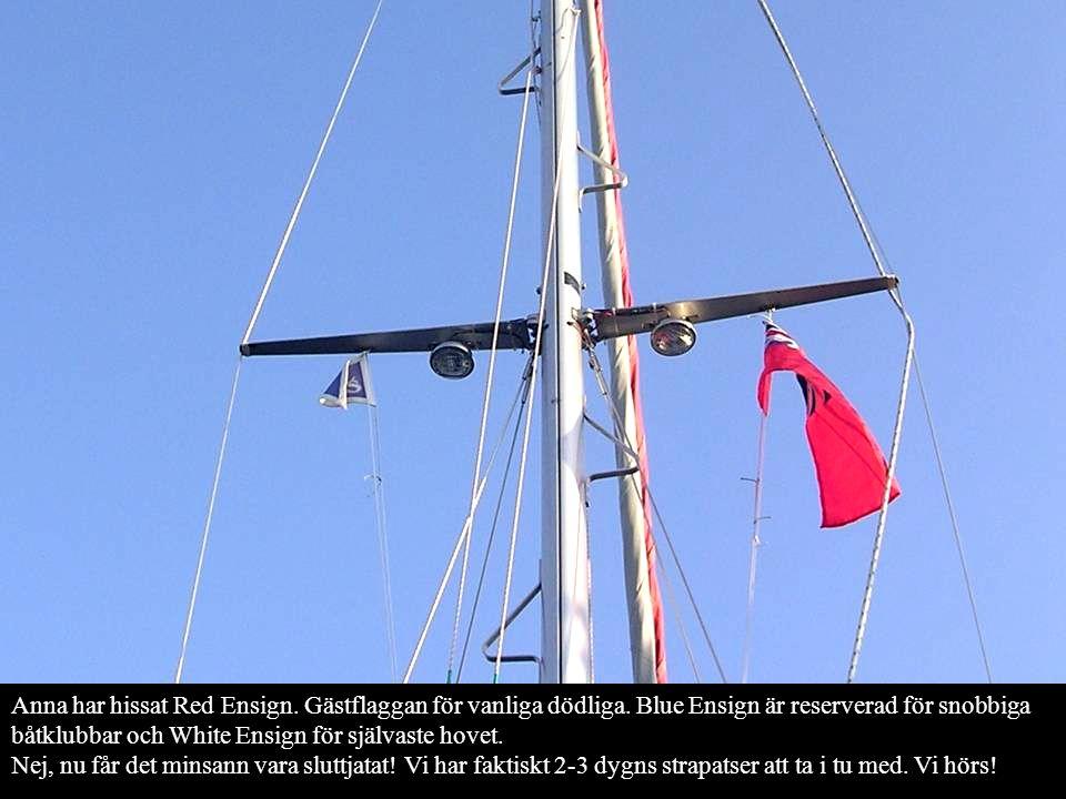 Anna har hissat Red Ensign. Gästflaggan för vanliga dödliga