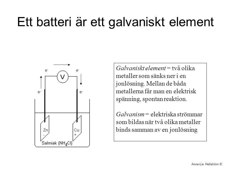Ett batteri är ett galvaniskt element