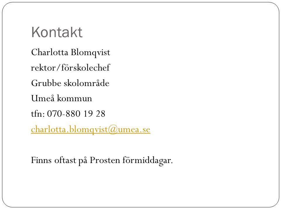 Kontakt Charlotta Blomqvist rektor/förskolechef Grubbe skolområde
