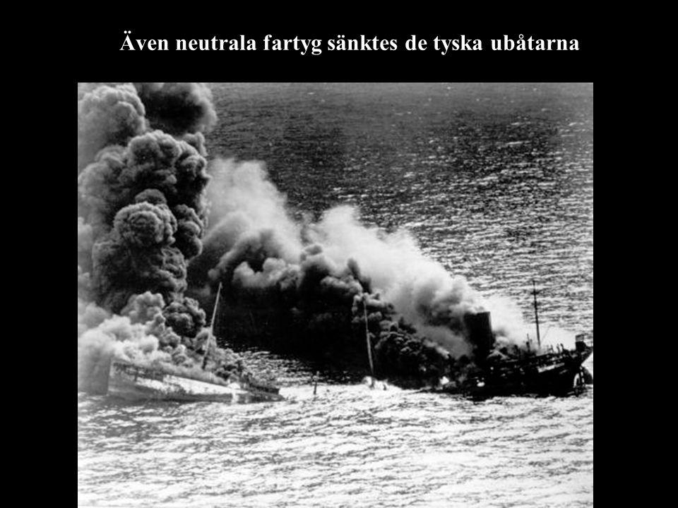 Även neutrala fartyg sänktes de tyska ubåtarna