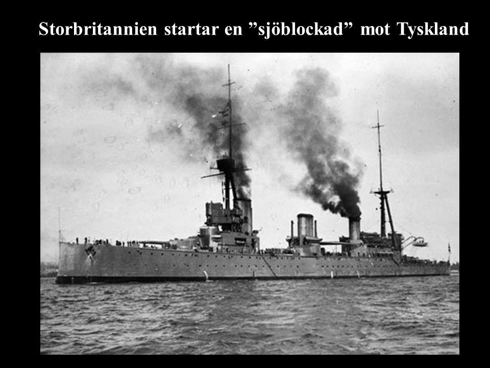 Storbritannien startar en sjöblockad mot Tyskland