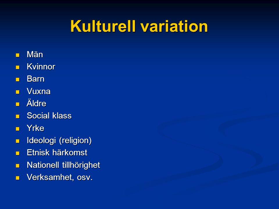 Kulturell variation Män Kvinnor Barn Vuxna Äldre Social klass Yrke