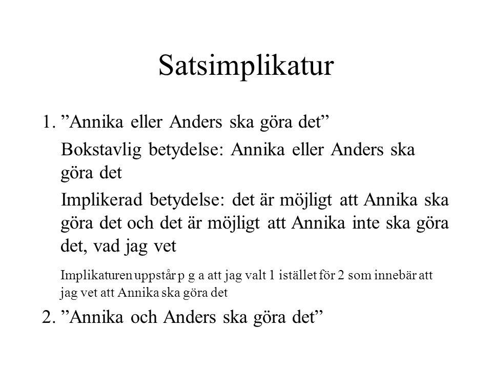 Satsimplikatur 1. Annika eller Anders ska göra det