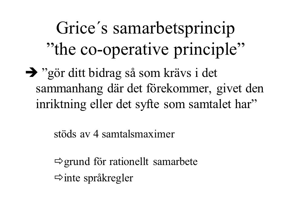 Grice´s samarbetsprincip the co-operative principle