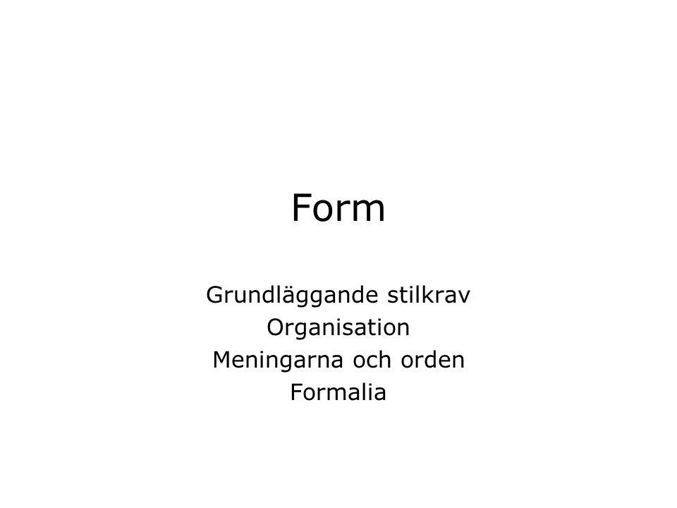Grundläggande stilkrav Organisation Meningarna och orden Formalia