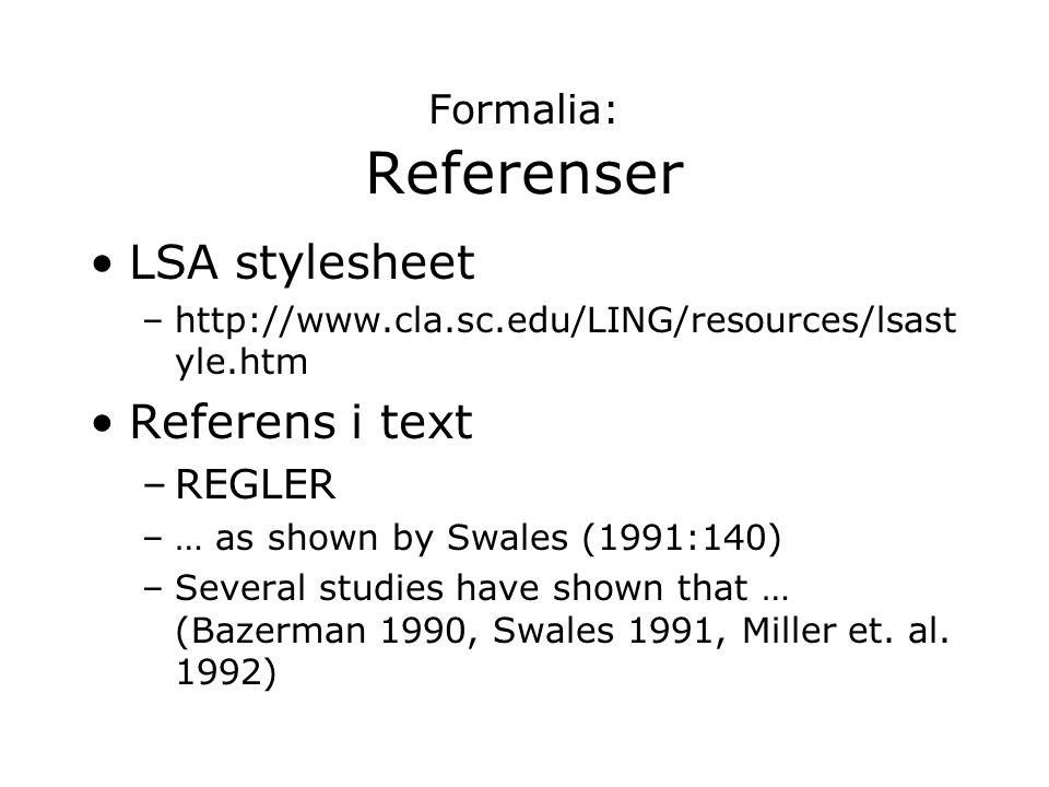 LSA stylesheet Referens i text Formalia: Referenser REGLER