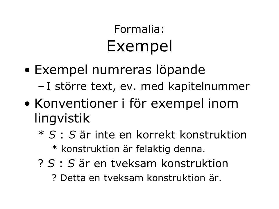 Exempel numreras löpande Konventioner i för exempel inom lingvistik