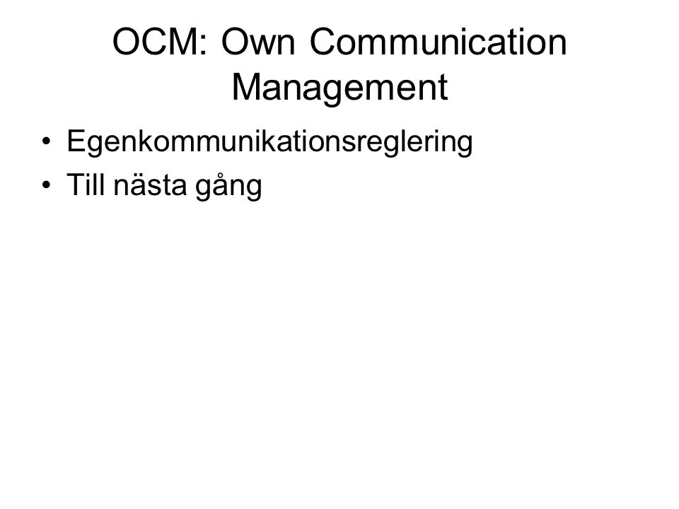 OCM: Own Communication Management