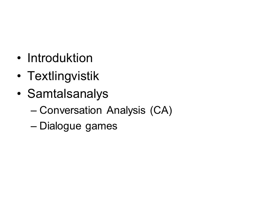 Introduktion Textlingvistik Samtalsanalys Conversation Analysis (CA)