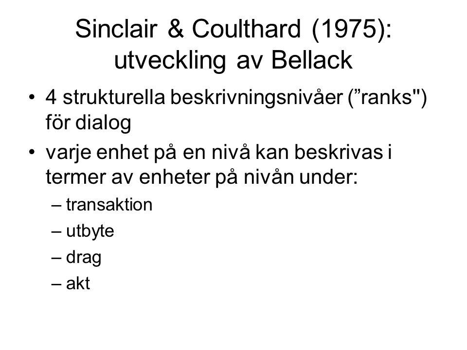 Sinclair & Coulthard (1975): utveckling av Bellack
