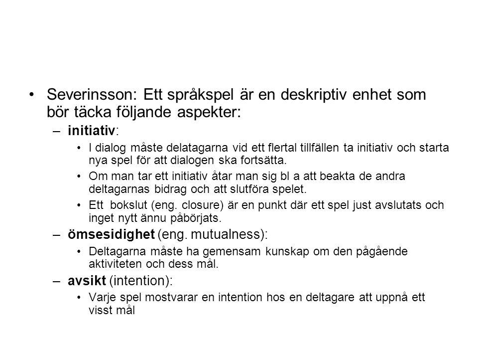 Severinsson: Ett språkspel är en deskriptiv enhet som bör täcka följande aspekter: