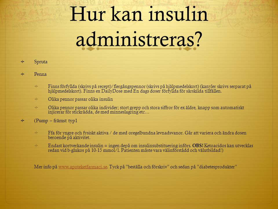 Hur kan insulin administreras