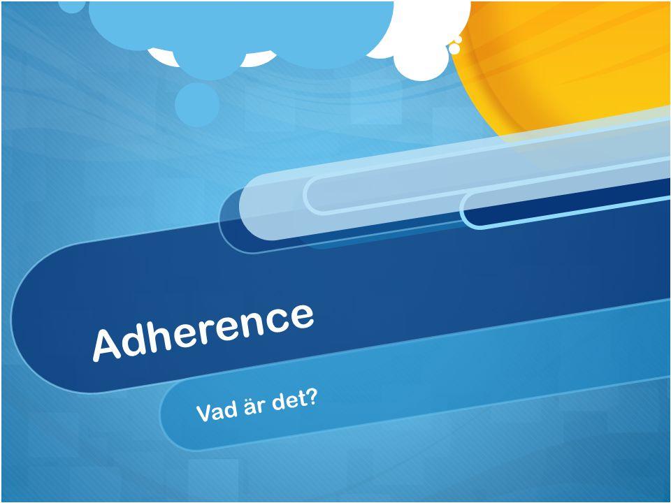 Adherence Vad är det