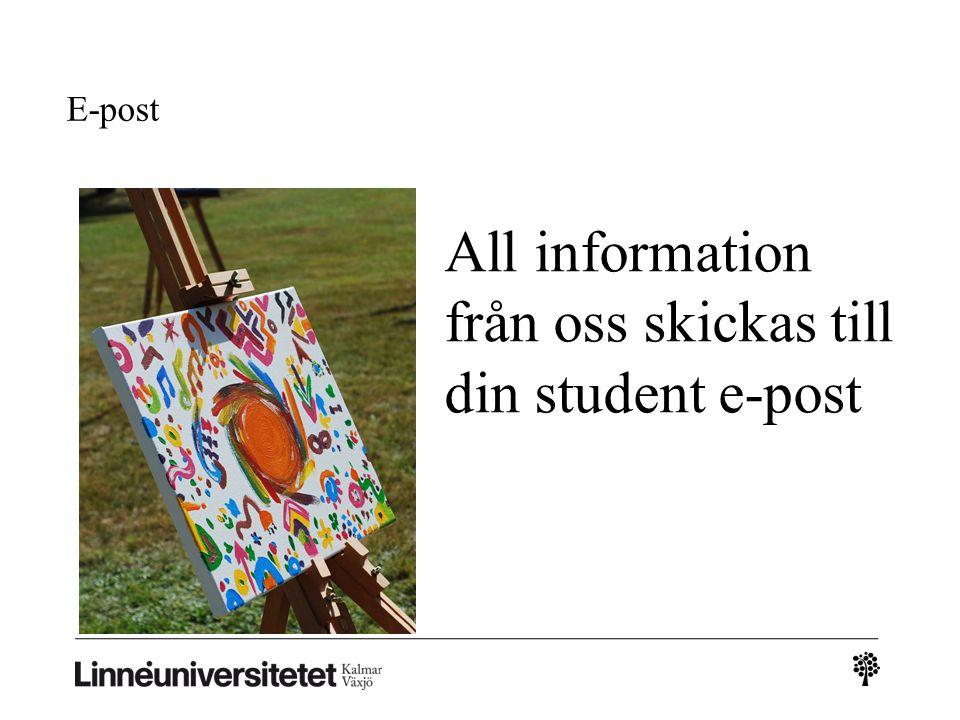 All information från oss skickas till din student e-post