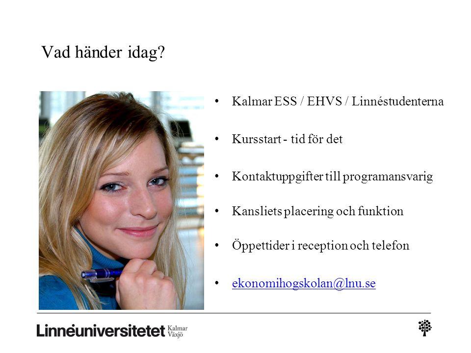 Vad händer idag Kalmar ESS / EHVS / Linnéstudenterna
