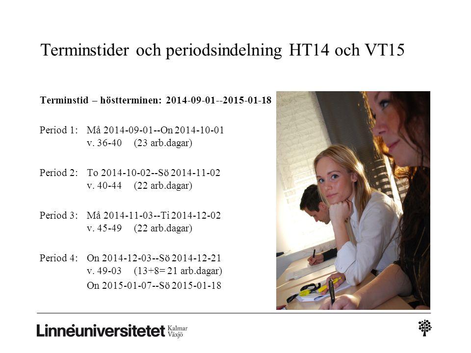 Terminstider och periodsindelning HT14 och VT15